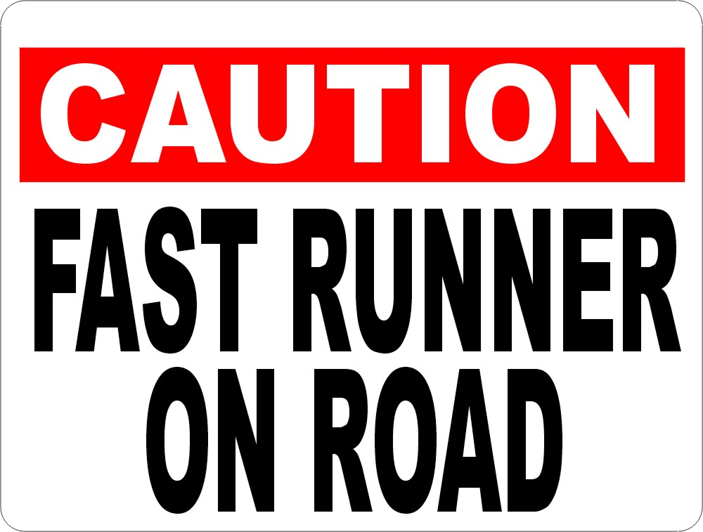 Caution-Fast-Runner-on-Road-Sign