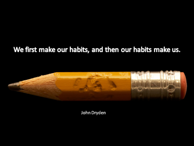 habits make us