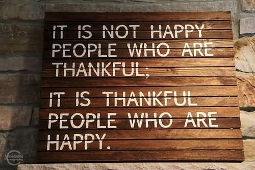 it-is-not-happy-people-who-are-thankfulit-is-thankful-people-who-are-happy-happiness-quote